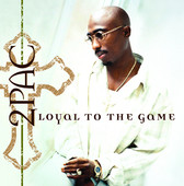 2Pac | Loyal to the Game